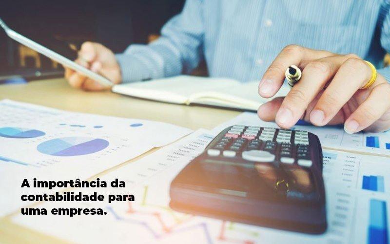 A Importancia Da Contabilidade Para Uma Empresa 1 Blog Total Contábil Assessoria - Contabilidade em Pirituba - SP | Assessoria Total